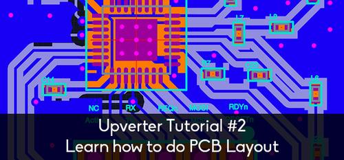 Upverter Tutorial #2: Learn how to do PCB layout – Upverter Blog