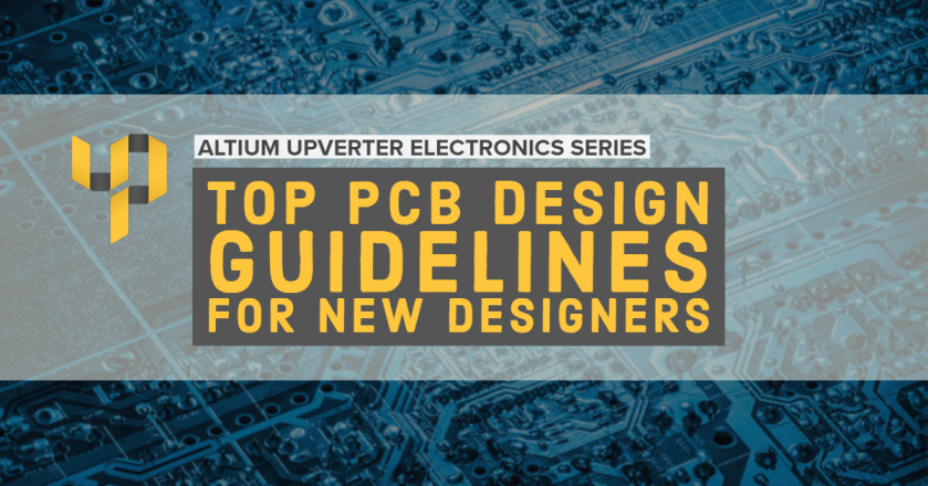 Upverter Expert - Top PCB Design Guidelines for New Designers