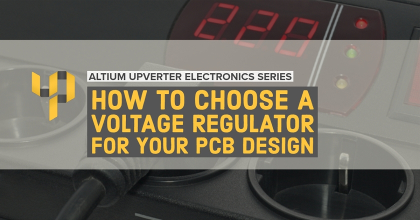 Upverter Expert - How to Choose a Voltage Regulator for Your PCB Design.jpg