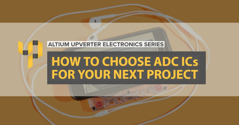 Upverter Expert - How to Choose ADC ICs for Your Next Project