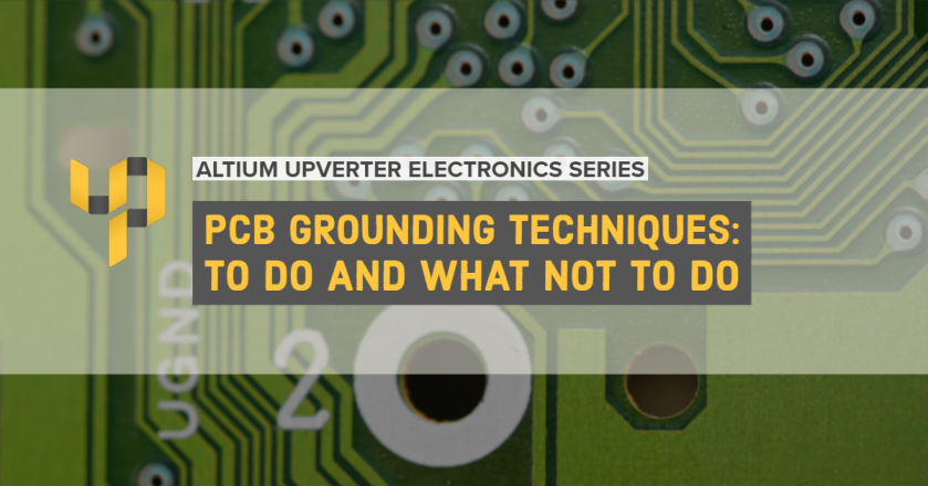 Upverter Expert - PCB Grounding Techniques_ To Do and What Not To Do