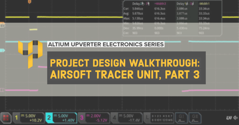 Upverter Expert - Project Design Walkthrough_ Airsoft Tracer Unit, Part 3