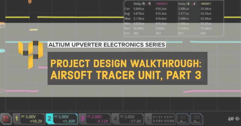 Upverter Expert - Project Design Walkthrough_ Airsoft Tracer Unit, Part 3